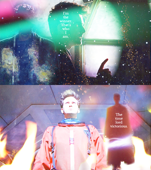 For a long time now, I thought I was just a survivor, but I'm not. I'm the winner. That's who I am. The Time Lord Victorious.