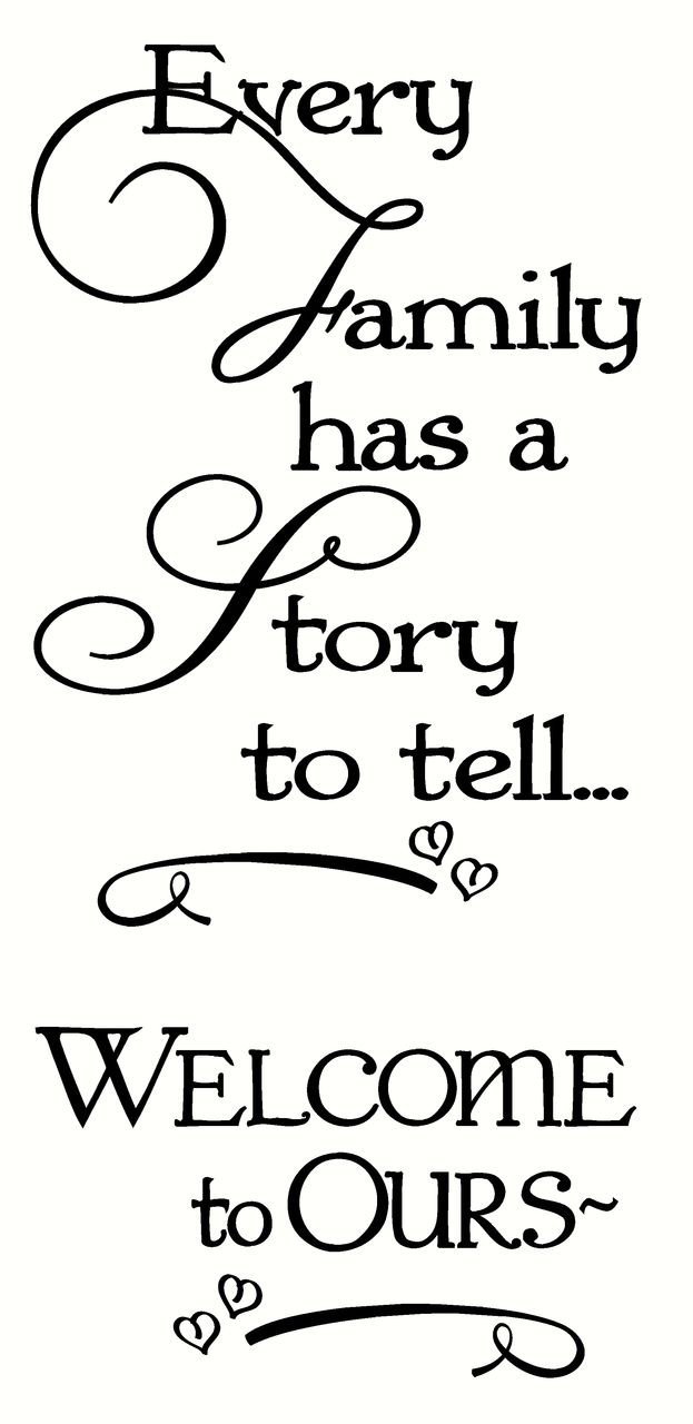 Every Family Has A Story To Tell Welcome Ours Wall Words Decal Stickers