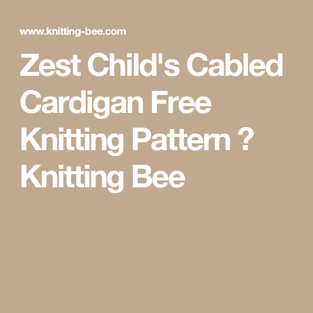 Zest Child S Cabled Cardigan Free Knitting Pattern Free Pattern