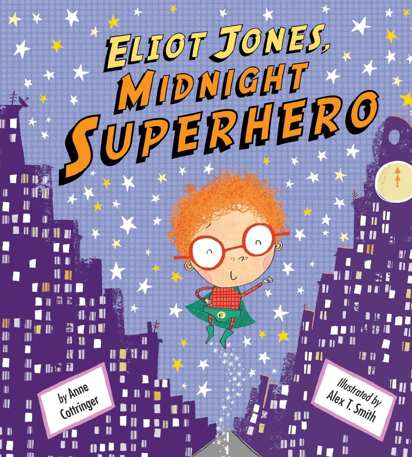 Eliot Jones, Midnight Superheroby Anne Cottringer, especially great for the younger crowd