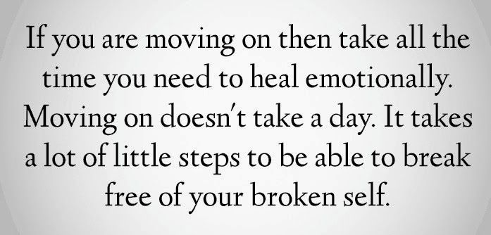 Moving On Doesn T Take A Day How Long Is Long Enough Quotable Quotes Quotes To Live By Me Quotes