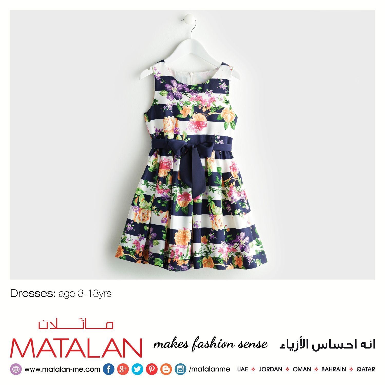 Dresses: age 3-13yrs  http://www.matalan-me.com   #Matalanme #Dresses #Kids #Trend #GoodQuality #GreatPrice #MakesFashionSense #AlBarakaMall #ArabianCentre #DalmaMall #LamcyPlaza #MushrifMall #CenturyMall #MirdifCityCentre #SaharaCentre #GalleriaMall #Gulfmallqatar #ALGhurairCentre #KhalidiyahMall #BahrainCityCentre #RAKMall #WafiMall #AlFoahMall #Omanavenuesmall #MeccaMall