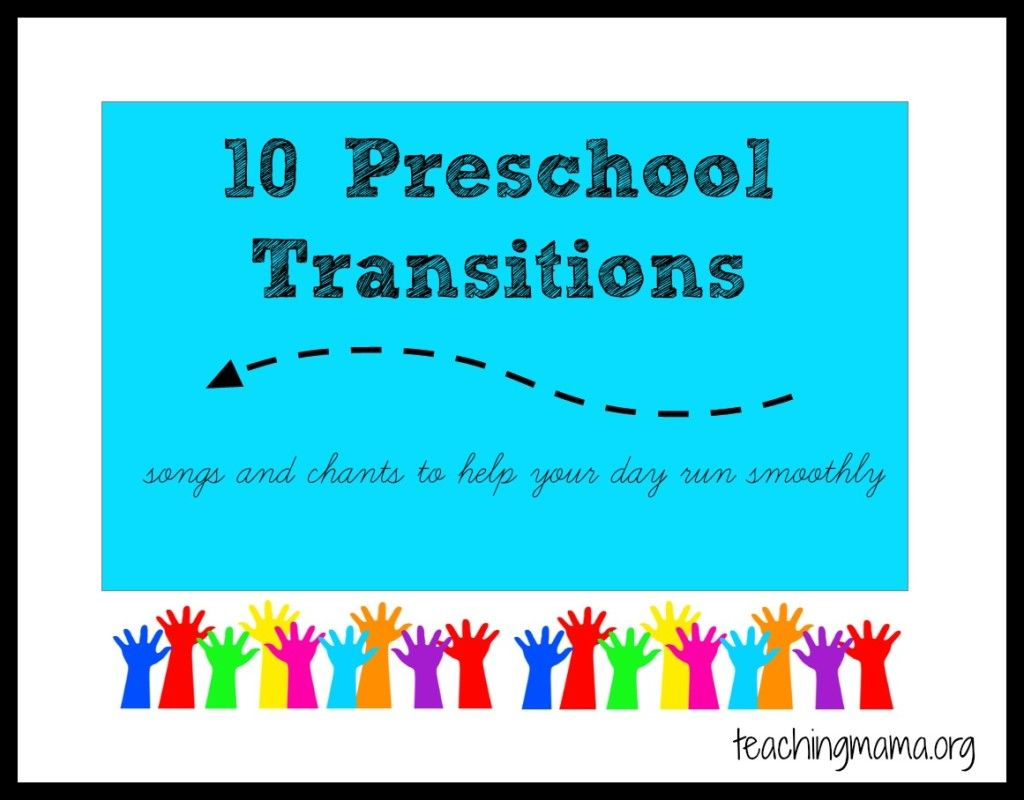 Classroom Transition Ideas : Preschool transitions songs and chants to help your