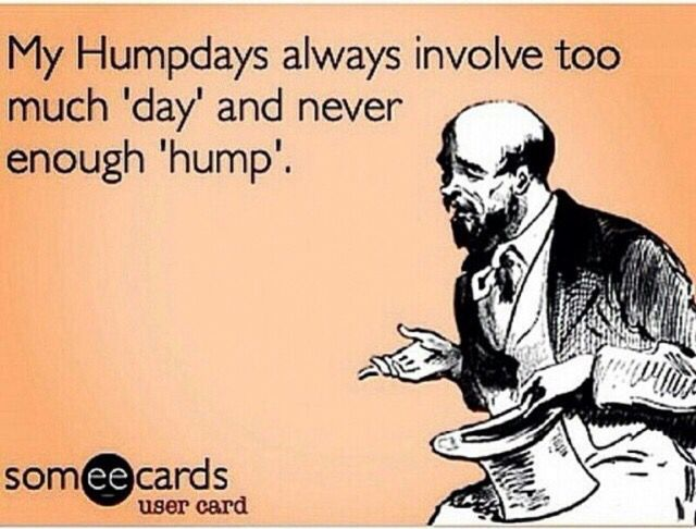 Humpday Funny Quotes Funny Hump Day Memes Hump Day Quotes
