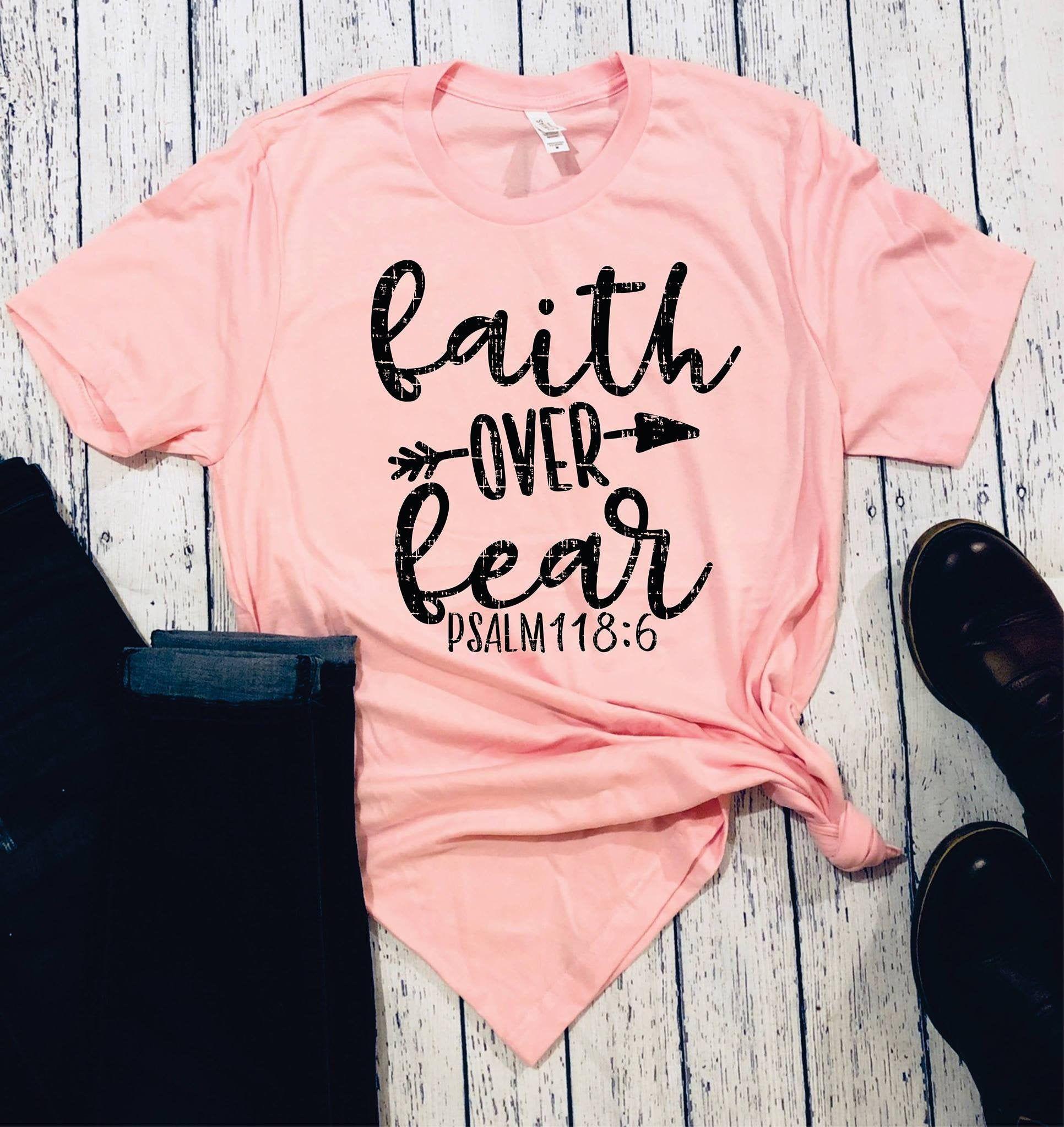 Faith over fear tshirt faith tshirt inspirational t