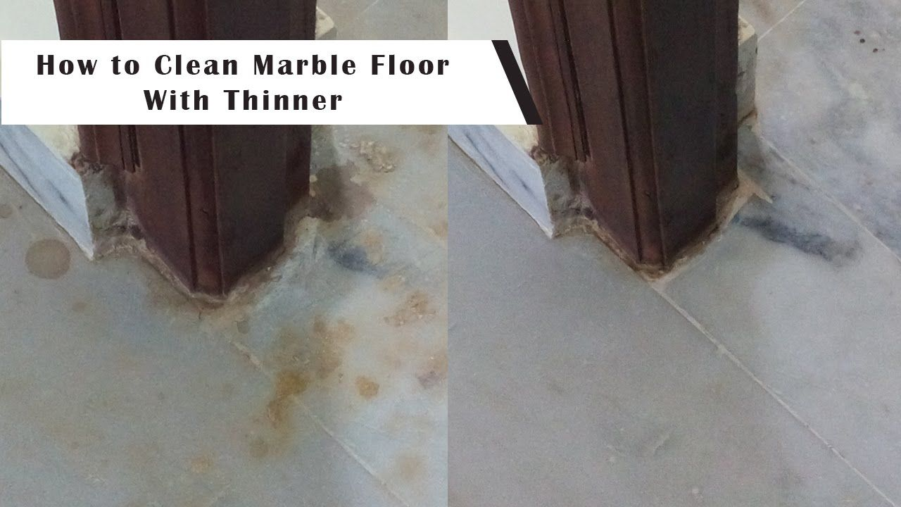 How To Clean Marble And Granite Floors With Thinner Youtube