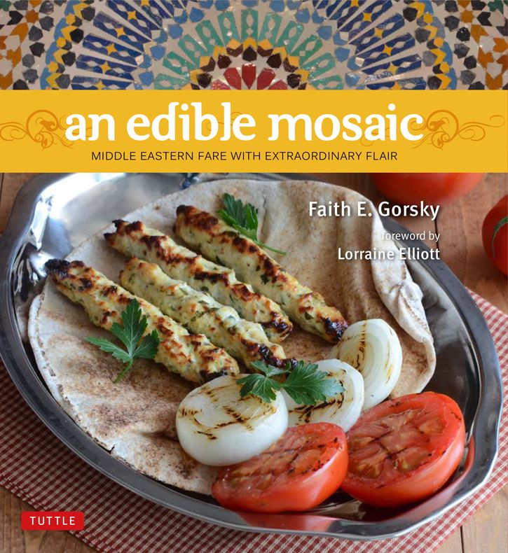 girlichef: An Edible Mosaic: Middle Eastern Fare with Extraordinary Flair review + giveaway {A Mid-East Feast}