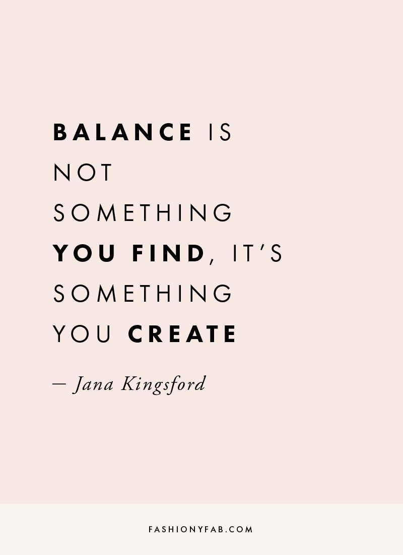 How To Create Balance In Your Life Quote Inspirational Quote