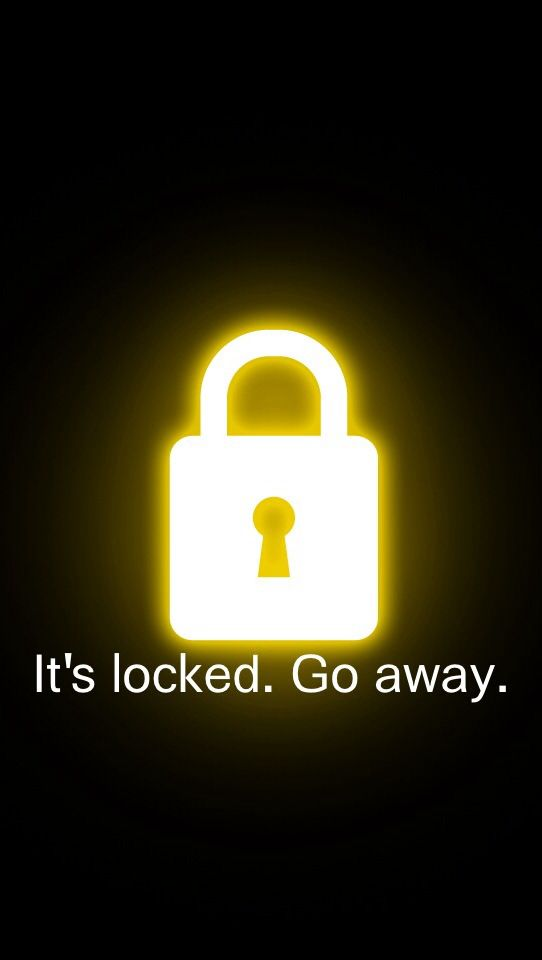 It S Locked Go Away Perfect Lock Screen Background Dont Touch My Phone Wallpapers Phone Lock Screen Wallpaper Funny Phone Wallpaper