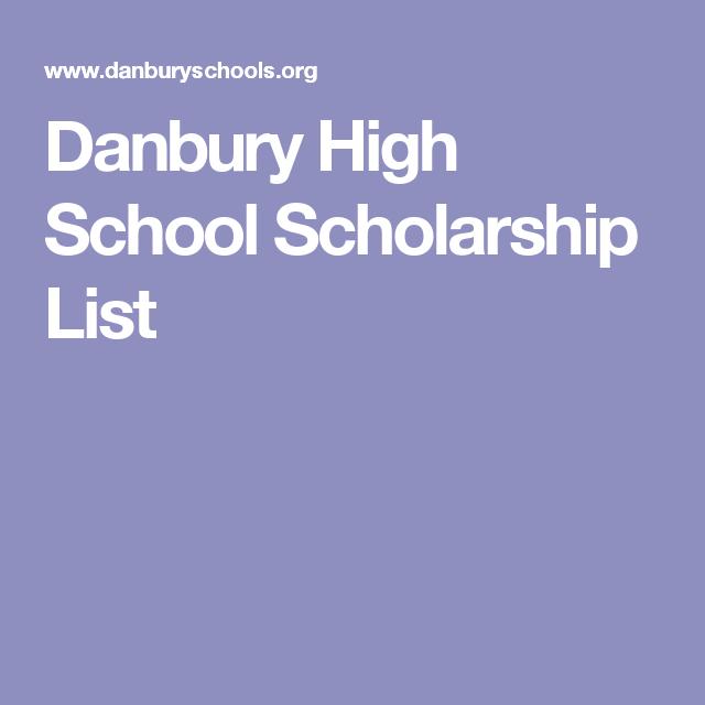 Danbury High School Scholarship List   College   School