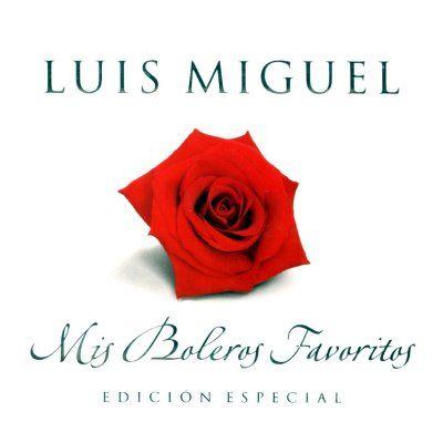 Mis Boleros Favoritos Luis Miguel Fotos La Gloria Eres Tu Miguelitos