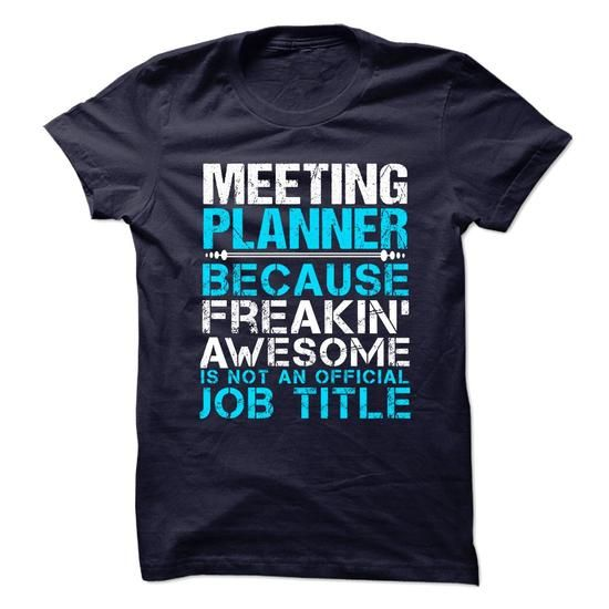 MEETING-PLANNER - Freaking Awesome - #tshirt style #sweater jacket. OBTAIN => https://www.sunfrog.com/No-Category/MEETING-PLANNER--Freaking-Awesome.html?68278