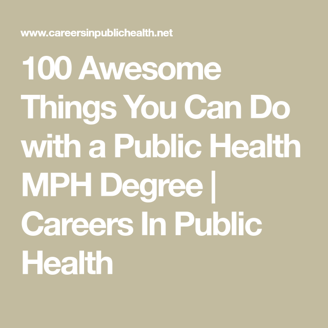 100 Awesome Things You Can Do with a Public Health MPH Degree  Careers In Public Health