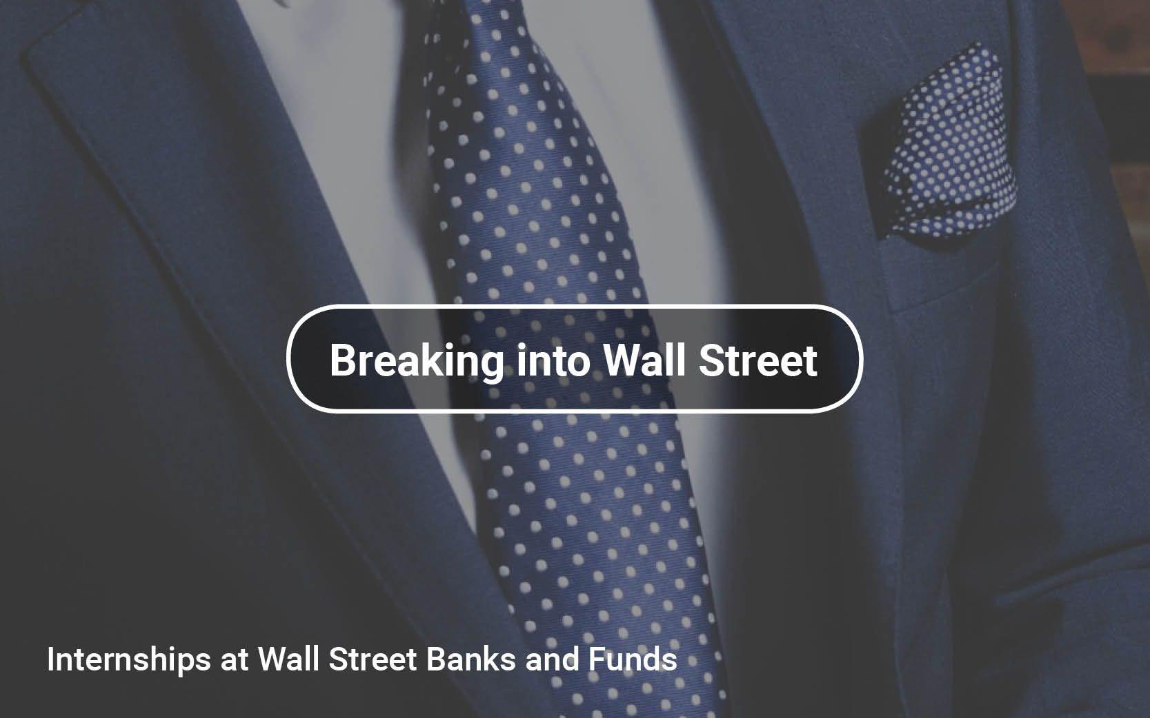 Internships At Wall Street Banks And Funds Wallstreet Banks Internships Wall Street Internship Fund