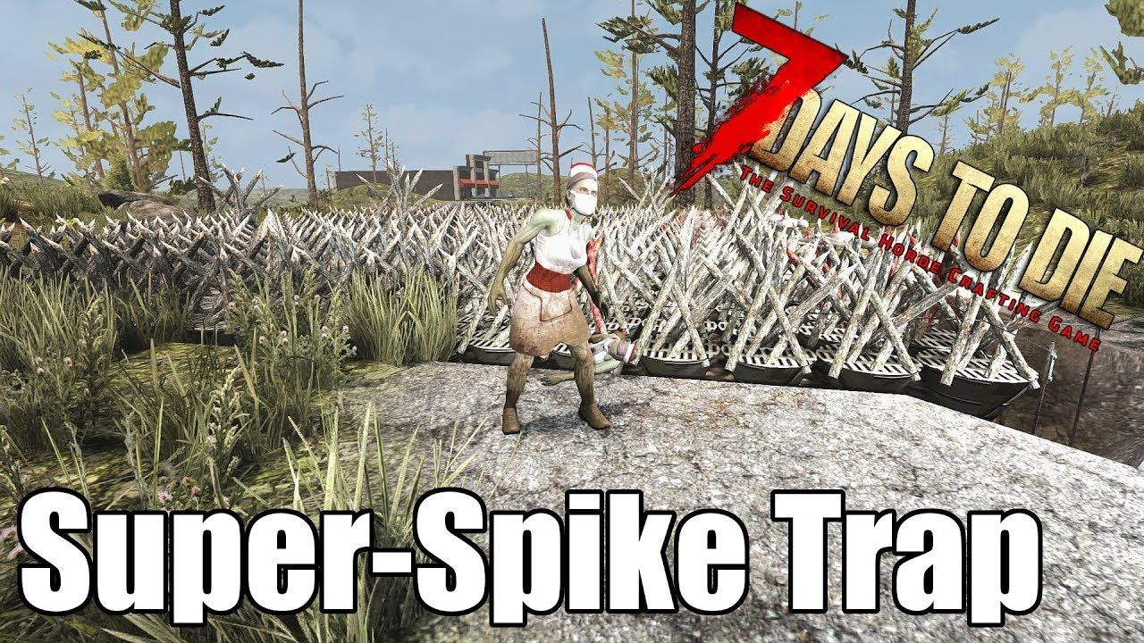 7 Days To Die Super Spike Trap Barbed Wire Vs Wood Spikes 7