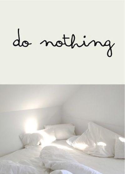 Hacer nada, por fin puedes Ser
