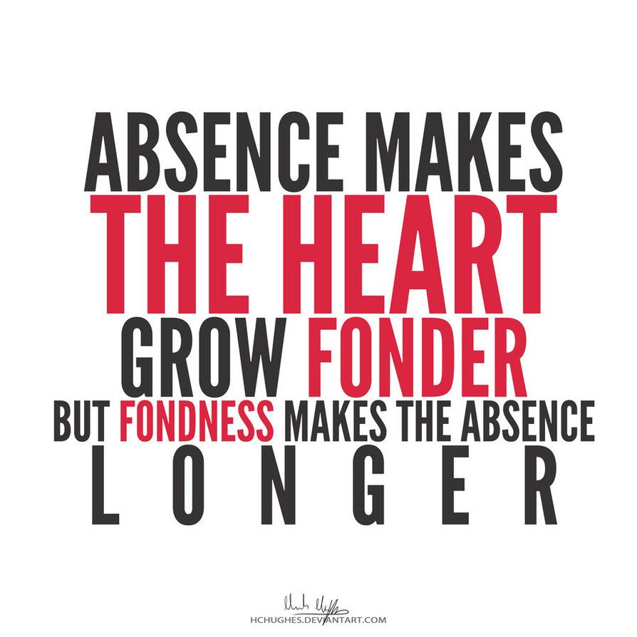 why does absence make the heart grow fonder