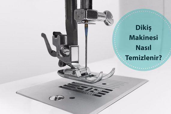 Dikiş Makinesi Temizliği – Dikiş Makinesi Nasıl Temizlenir?