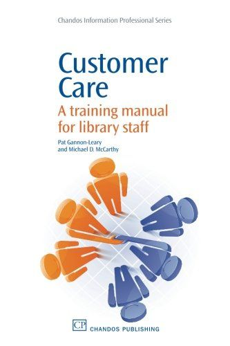 Customer Care A training manual for library staff - - a 242-page - training manual