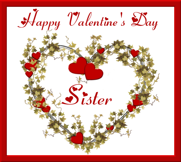 Happy valentines day quotes sister