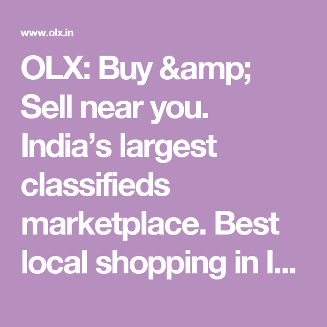 Olx Buy Amp Sell Near You India S Largest Classifieds Marketplace Best Local Shopping In India Things To Sell Lodge Style Papar