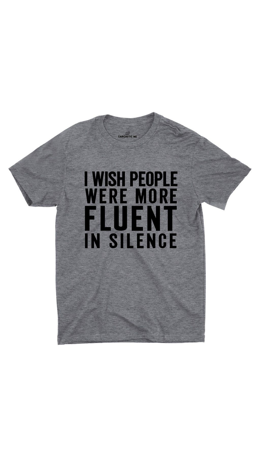 I Wish People Were More Fluent In Silence Unisex T-shirt