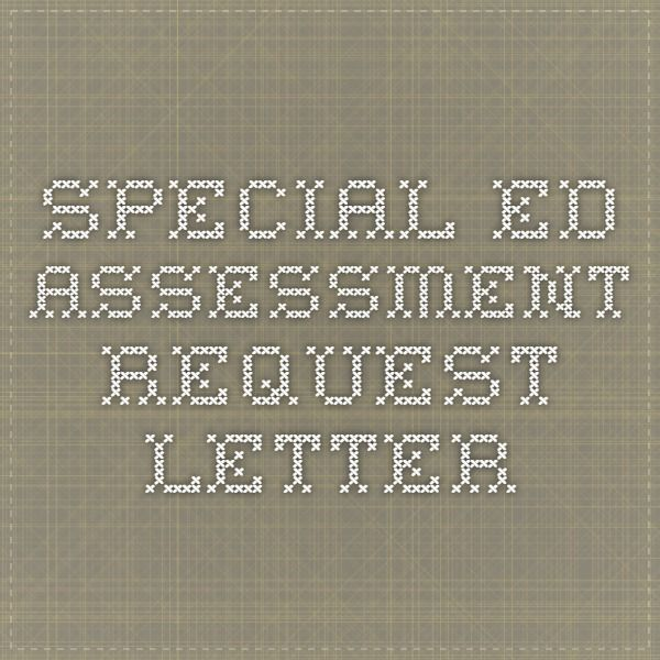 Special Ed Assessment Request Letter