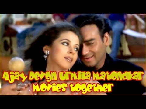 Ajay Devgn Urmila Matondkar Movies together : Bollywood Films List