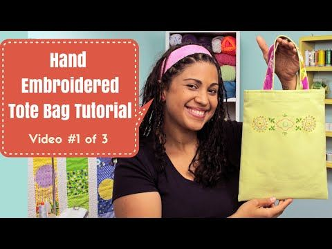 Hand Embroidered Tote Bag Tutorial- Video #1 of 3 - YouTube