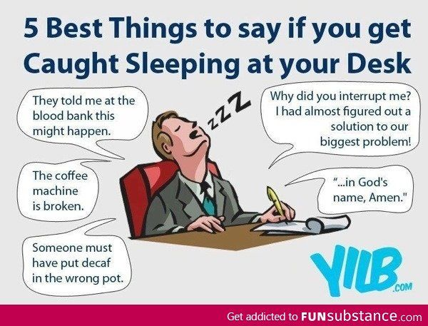 Excuses If Caught Sleeping At Your Desk