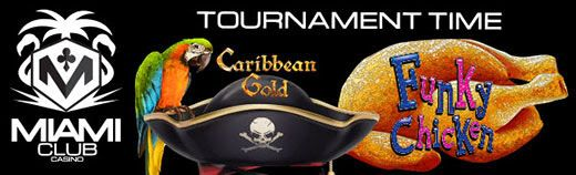 Miami Club Online Casino – $1200   $1000 Tournament on Funky Chicken and Caribbean Gold