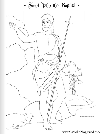 Saint John The Baptist Catholic Coloring Page Feast Day Is June 24th Saint Coloring Catholic Coloring Coloring Pages
