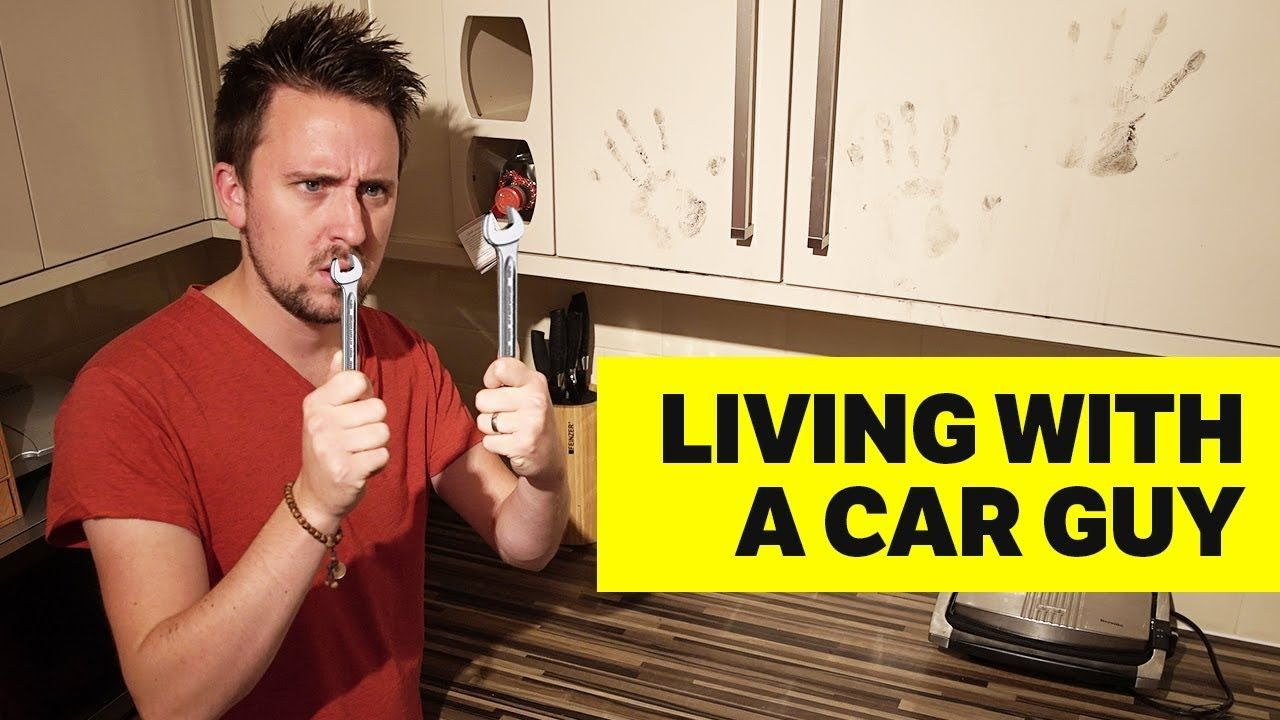 10 Reasons Why You Should Never Live With A Car Guy [S2