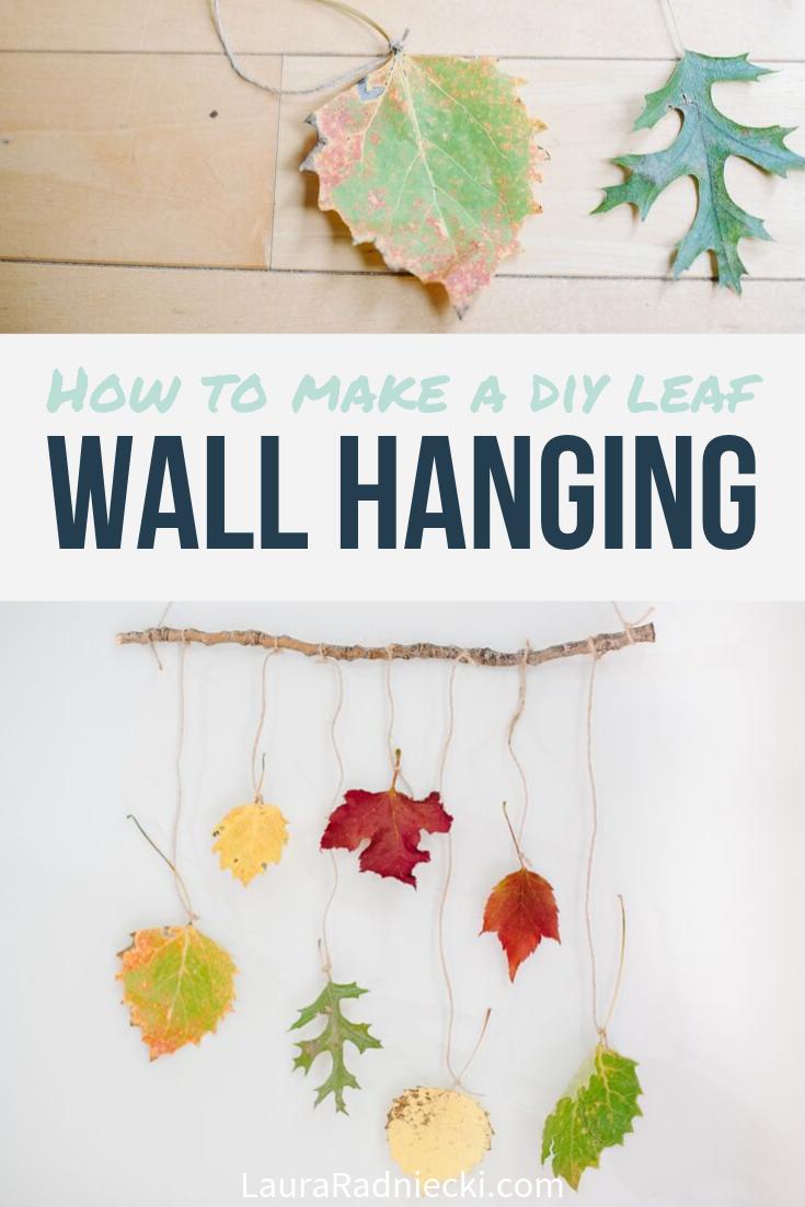 How To Make A Diy Leaf Wall Hanging Diy Leaves Fall Crafts Diy Leaf Garland