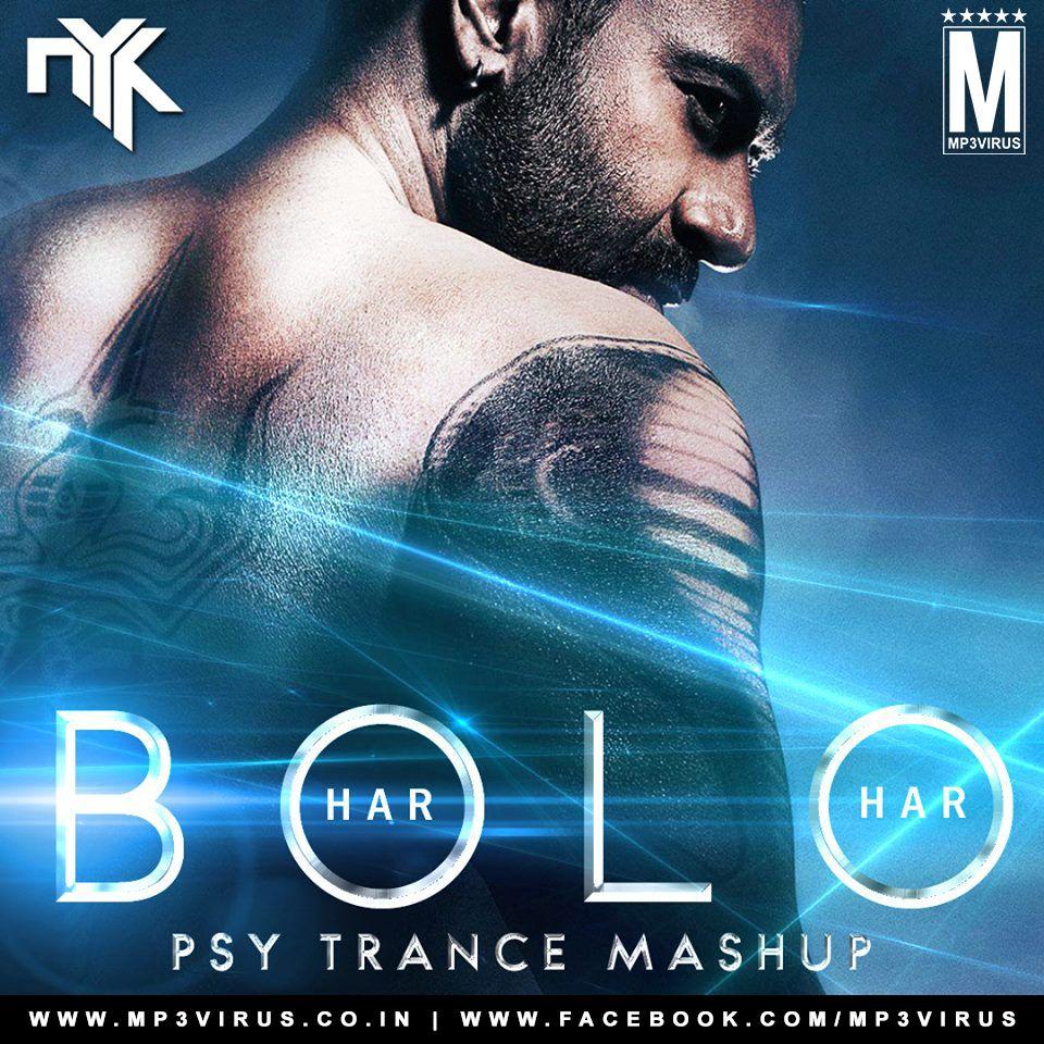 Bolo Har Har Har Shivaay Dj Nyk Psy Trance Mashup Trance Shivaay Movie Mashup