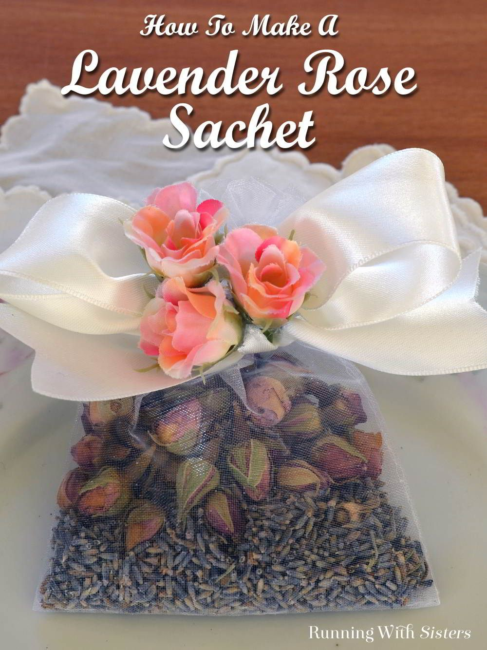 This Easy Lavender Rose Sachet Is So Fast To Make Just Fill An Organdy Favor Bag With Dried Buds And Top Pretty
