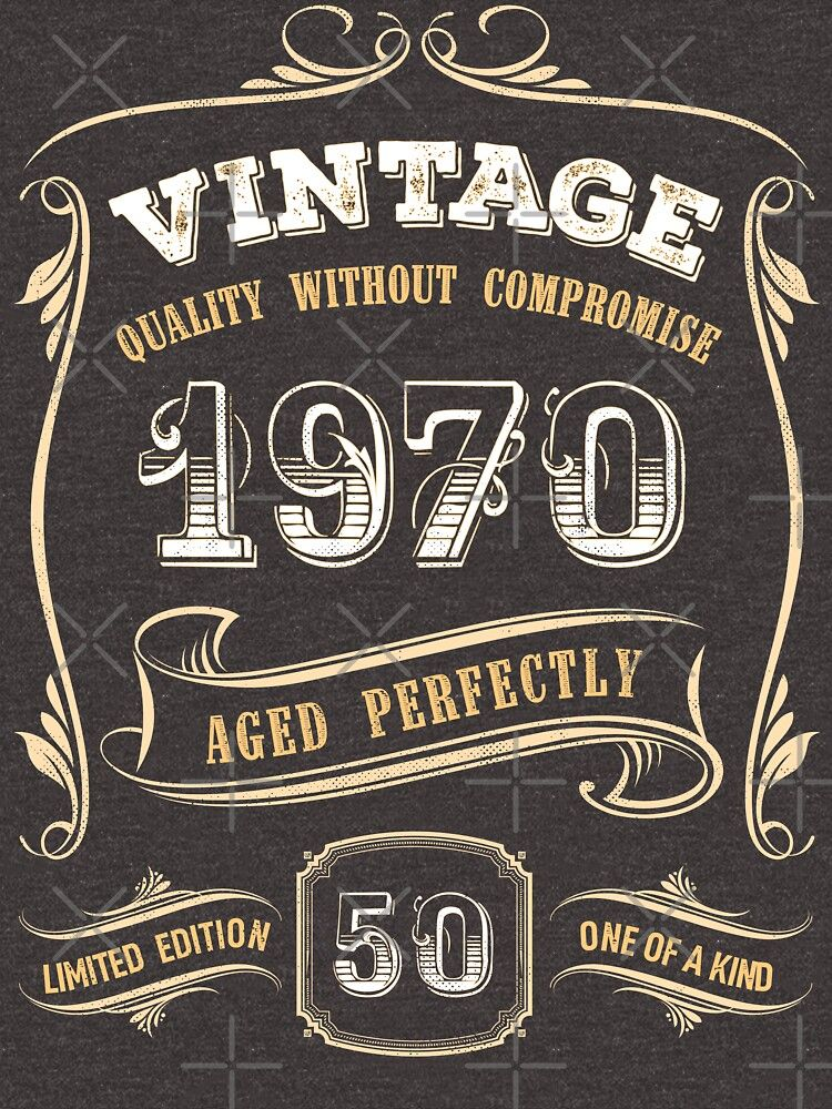 50th Birthday Gift Gold Vintage 1970 Aged Perfectly T Shirt By Yetbubble In 2020 Vintage Birthday Parties 50th Birthday Party Ideas For Men 50th Birthday Decorations