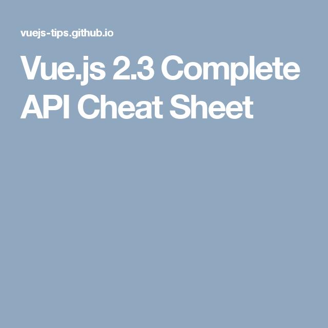 Vue js 2 3 Complete API Cheat Sheet | vue js in 2019 | Cheat sheets