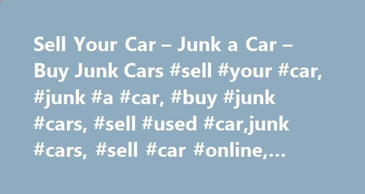 Cash For Junk Cars Online Quote Prepossessing Sell Your Car  Junk A Car  Buy Junk Cars Sell Your Car Junk