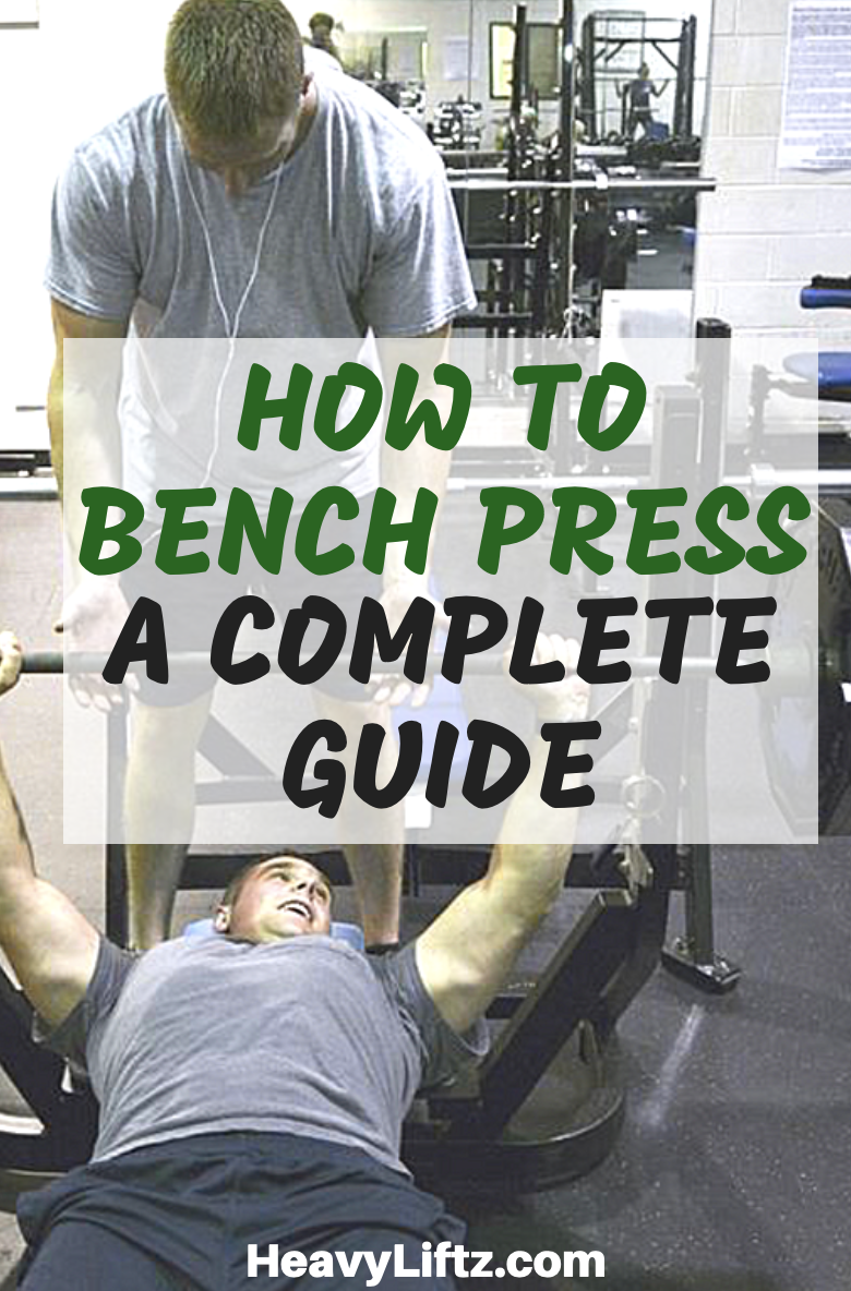 How To Bench Press A Complete Guide Bench Press Gym