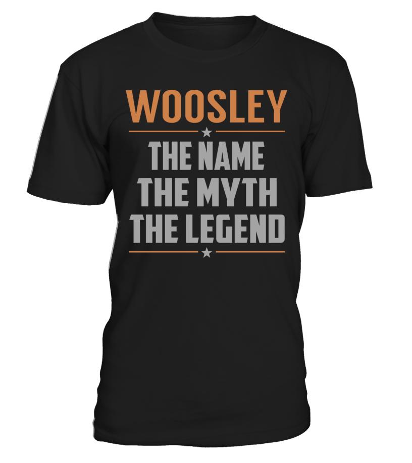 WOOSLEY The Name, Myth, Legend #Woosley