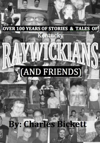 "Over 100 Years of Stories & Tales of ""RAYWICKIANS"" (and friends) by Charlie M. Bickett http://www.amazon.com/dp/1499782845/ref=cm_sw_r_pi_dp_XPR0ub1MTKMM3"