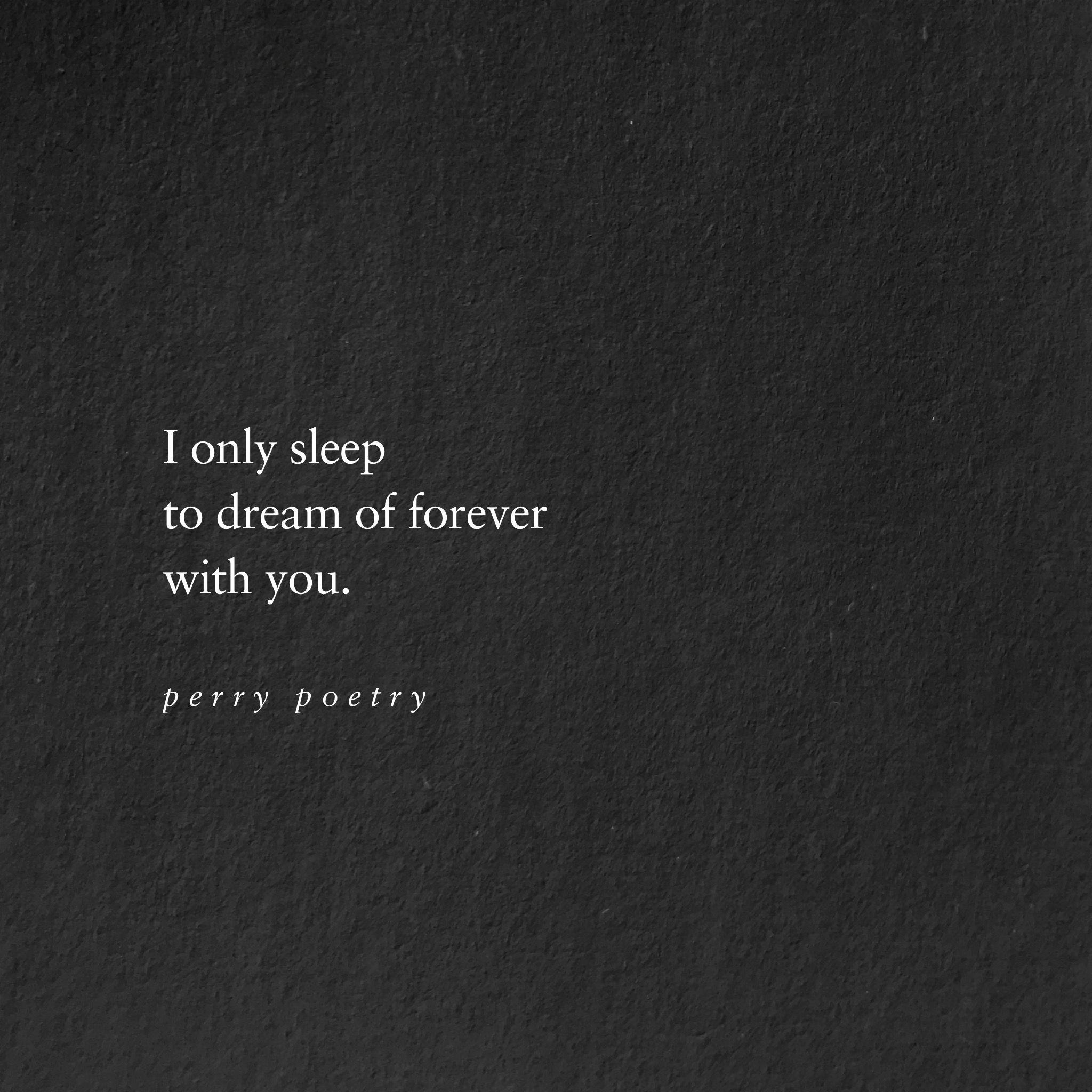 I sleep to dream?