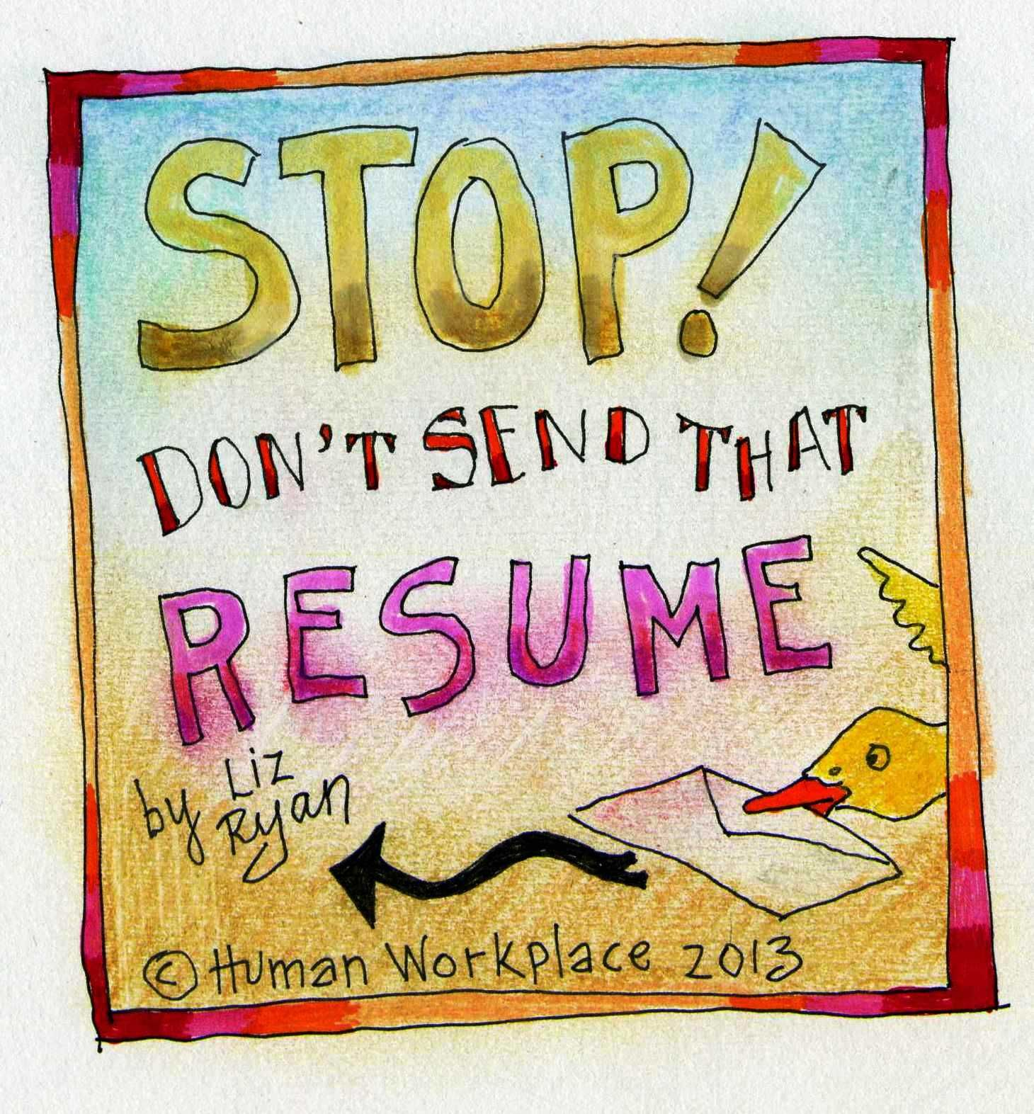 STOP! Don\'t Send That Resume!\