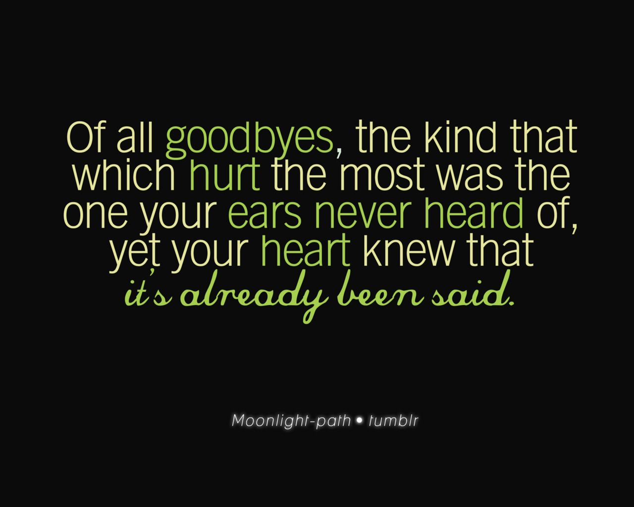 Sad Goodbye Quotes: Of All Goodbyes, The Kind That Hurts The Most Is The One