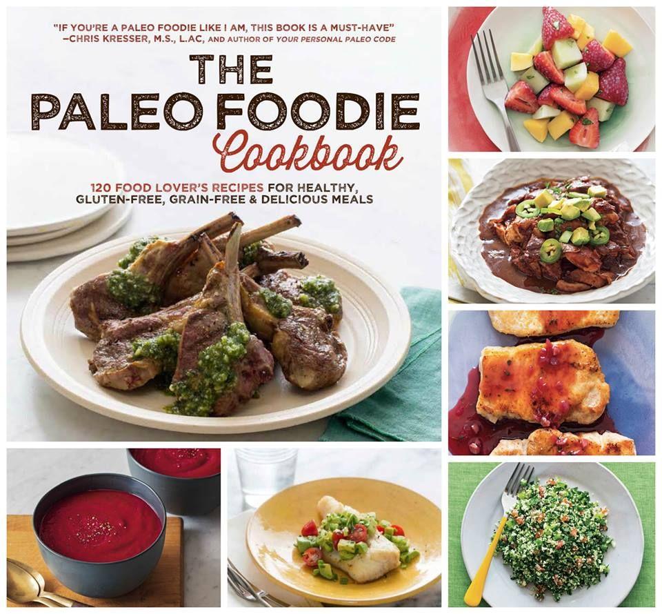Must read the paleo foodie cookbook 120 food lovers recipes for must read the paleo foodie cookbook 120 food lovers recipes for healthy gluten forumfinder Choice Image