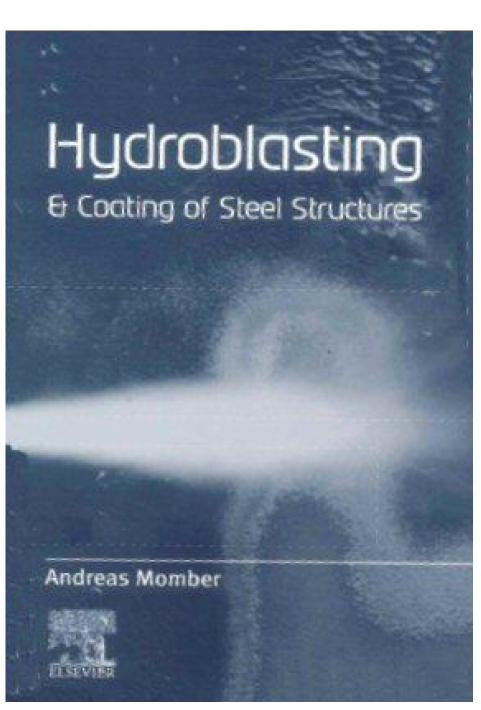 Hydrobiasting And Coating Of Steel Structures Andreas W Momber Steel Structure Steel Structures