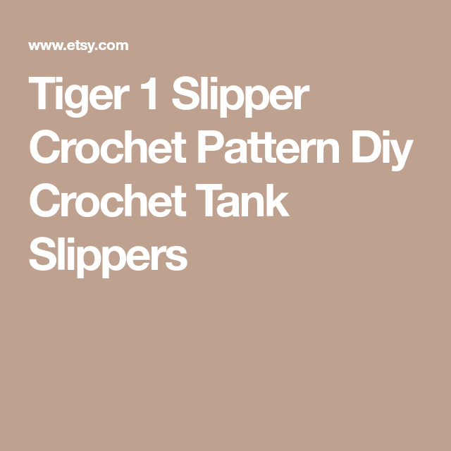 Tiger 1 Slipper Crochet Pattern Diy Crochet Tank Slippers Panzer