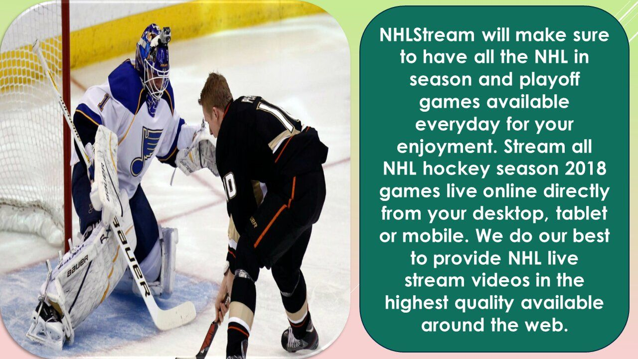 NHLStream will make sure to have all the NHL in season and