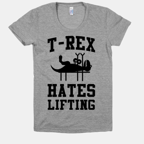T-Rex Hates Lifting | T-Shirts, Tank Tops, Sweatshirts and Hoodies | HUMAN